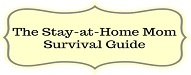 Top 20 Stay-at-Home Mom Blogs 2019 thestay-at-home-momsurvivalguide.com